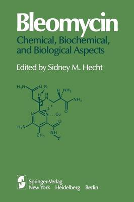 Bleomycin: Chemical, Biochemical, and Biological Aspects: Proceedings of a joint U.S.-Japan Symposium held at the East-West Center, Honolulu, July 18-22, 1978 (Paperback)