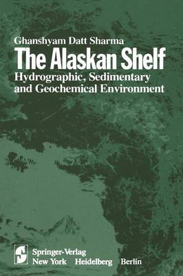 The Alaskan Shelf: Hydrographic, Sedimentary, and Geochemical Environment (Paperback)