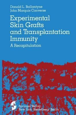 Experimental Skin Grafts and Transplantation Immunity: A Recapitulation (Paperback)