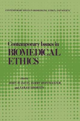 Contemporary Issues in Biomedical Ethics - Contemporary Issues in Biomedicine, Ethics, and Society (Paperback)