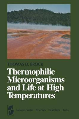 Thermophilic Microorganisms and Life at High Temperatures - Springer Series in Microbiology (Paperback)