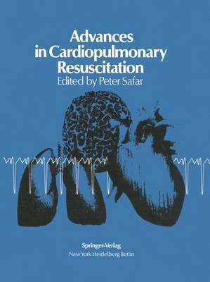 Advances in Cardiopulmonary Resuscitation: The Wolf Creek Conference on Cardiopulmonary Resuscitation, October 30, 31, 1975 (Paperback)