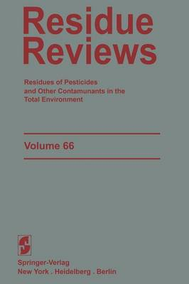 Residue Reviews: Residues of Pesticides and Other Contaminants in the Total Environment - Reviews of Environmental Contamination and Toxicology 66 (Paperback)