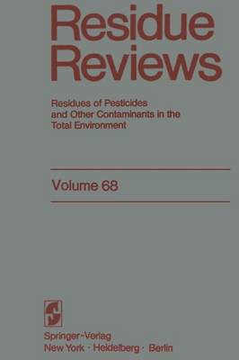 Residue Reviews: Residues of Pesticides and Other Contaminants in the Total Environment - Reviews of Environmental Contamination and Toxicology 75 (Paperback)