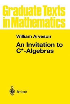 An Invitation to C*-Algebras - Graduate Texts in Mathematics 39 (Paperback)