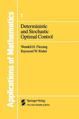 Deterministic and Stochastic Optimal Control - Stochastic Modelling and Applied Probability 1 (Paperback)