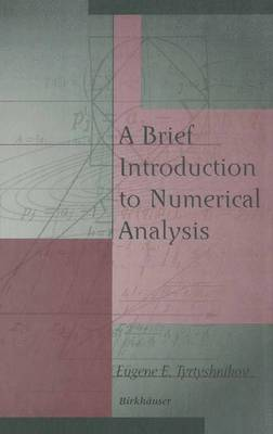 A Brief Introduction to Numerical Analysis (Paperback)
