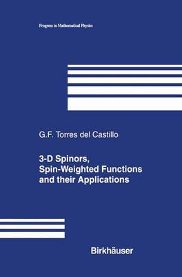 3-D Spinors, Spin-Weighted Functions and their Applications - Progress in Mathematical Physics 32 (Paperback)