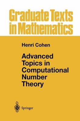 Advanced Topics in Computational Number Theory - Graduate Texts in Mathematics 193 (Paperback)