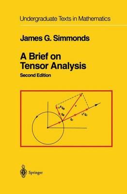A Brief on Tensor Analysis - Undergraduate Texts in Mathematics (Paperback)