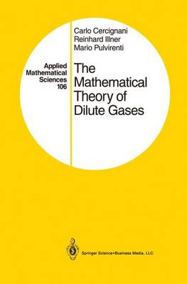 The Mathematical Theory of Dilute Gases - Applied Mathematical Sciences 106 (Paperback)