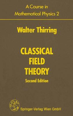 A Course in Mathematical Physics 2: Classical Field Theory (Paperback)