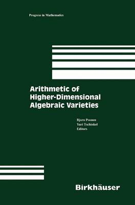 Arithmetic of Higher-Dimensional Algebraic Varieties - Progress in Mathematics 226 (Paperback)