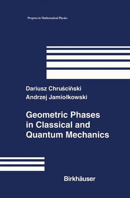 Geometric Phases in Classical and Quantum Mechanics - Progress in Mathematical Physics 36 (Paperback)