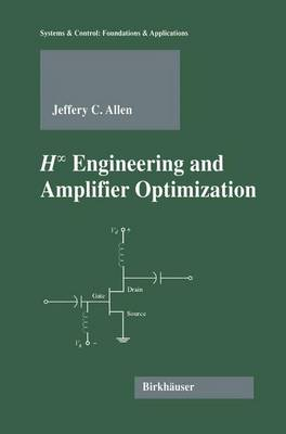H-infinity Engineering and Amplifier Optimization - Systems & Control: Foundations & Applications (Paperback)