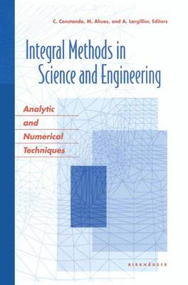 Integral Methods in Science and Engineering: Analytic and Numerical Techniques (Paperback)