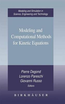 Modeling and Computational Methods for Kinetic Equations - Modeling and Simulation in Science, Engineering and Technology (Paperback)