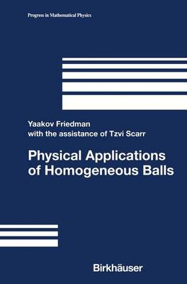 Physical Applications of Homogeneous Balls - Progress in Mathematical Physics 40 (Paperback)