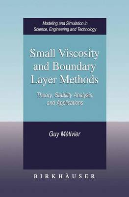 Small Viscosity and Boundary Layer Methods: Theory, Stability Analysis, and Applications - Modeling and Simulation in Science, Engineering and Technology (Paperback)