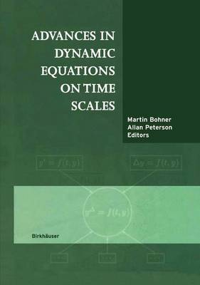 Advances in Dynamic Equations on Time Scales (Paperback)