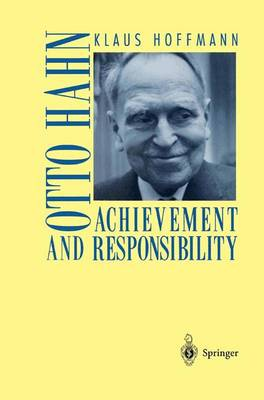 Otto Hahn: Achievement and Responsibility (Paperback)