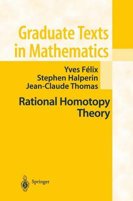 Rational Homotopy Theory - Graduate Texts in Mathematics 205 (Paperback)