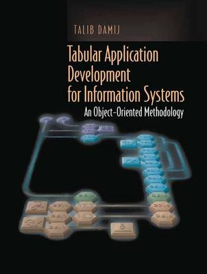 Tabular Application Development for Information Systems: An Object-Oriented Methodology (Paperback)
