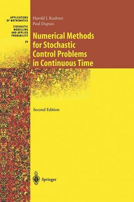 Numerical Methods for Stochastic Control Problems in Continuous Time - Stochastic Modelling and Applied Probability 24 (Paperback)
