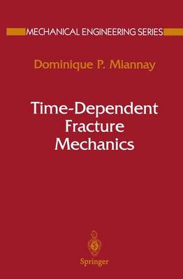 Time-Dependent Fracture Mechanics - Mechanical Engineering Series (Paperback)