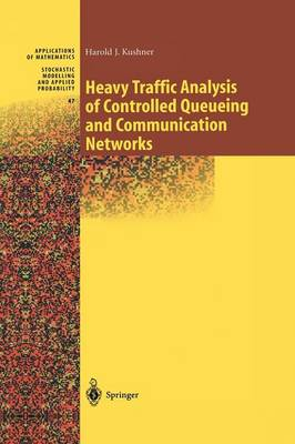 Heavy Traffic Analysis of Controlled Queueing and Communication Networks - Stochastic Modelling and Applied Probability 47 (Paperback)