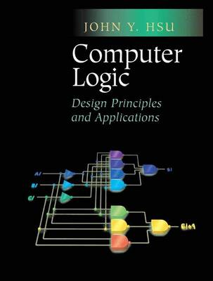 Computer Logic: Design Principles and Applications (Paperback)