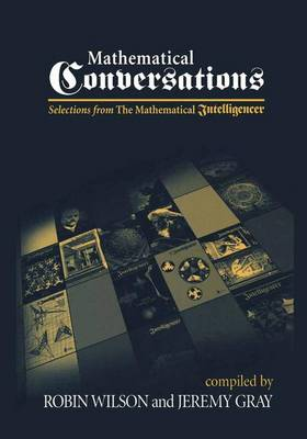 Mathematical Conversations: Selections from The Mathematical Intelligencer (Paperback)