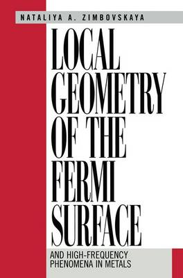 Local Geometry of the Fermi Surface: And High-Frequency Phenomena in Metals (Paperback)