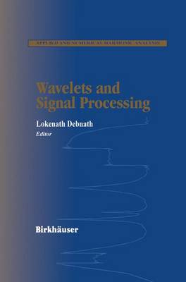 Wavelets and Signal Processing - Applied and Numerical Harmonic Analysis (Paperback)