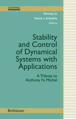 Stability and Control of Dynamical Systems with Applications: A Tribute to Anthony N. Michel - Control Engineering (Paperback)