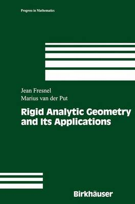 Rigid Analytic Geometry and Its Applications - Progress in Mathematics 218 (Paperback)