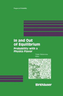 In and Out of Equilibrium: Probability with a Physics Flavor - Progress in Probability 51 (Paperback)
