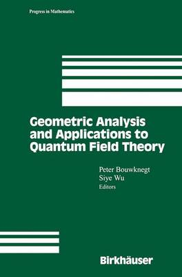 Geometric Analysis and Applications to Quantum Field Theory - Progress in Mathematics 205 (Paperback)
