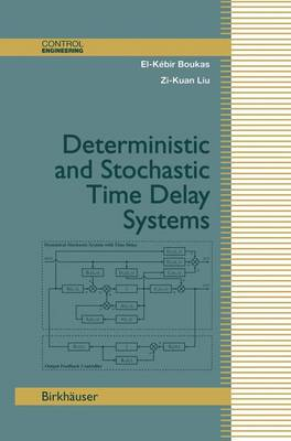 Deterministic and Stochastic Time-Delay Systems - Control Engineering (Paperback)