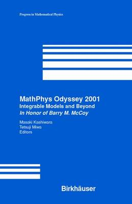 MathPhys Odyssey 2001: Integrable Models and Beyond In Honor of Barry M. McCoy - Progress in Mathematical Physics 23 (Paperback)