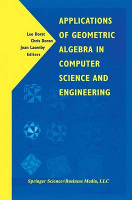 Applications of Geometric Algebra in Computer Science and Engineering (Paperback)
