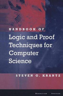 Handbook of Logic and Proof Techniques for Computer Science (Paperback)