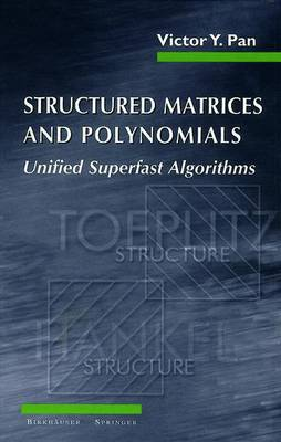 Structured Matrices and Polynomials: Unified Superfast Algorithms (Paperback)