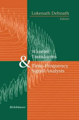 Wavelet Transforms and Time-Frequency Signal Analysis - Applied and Numerical Harmonic Analysis (Paperback)