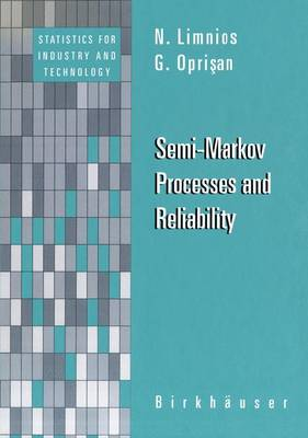 Semi-Markov Processes and Reliability - Statistics for Industry and Technology (Paperback)