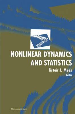 Nonlinear Dynamics and Statistics (Paperback)
