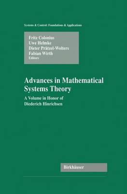 Advances in Mathematical Systems Theory: A Volume in Honor of Diederich Hinrichsen - Systems & Control: Foundations & Applications (Paperback)
