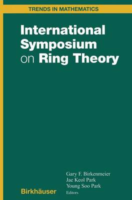 International Symposium on Ring Theory - Trends in Mathematics (Paperback)