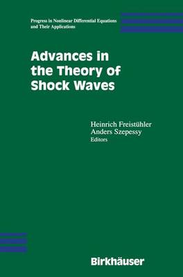 Advances in the Theory of Shock Waves - Progress in Nonlinear Differential Equations and Their Applications 47 (Paperback)