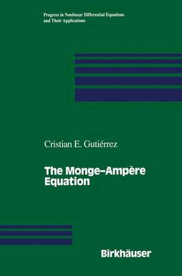 The Monge-Ampere Equation - Progress in Nonlinear Differential Equations and Their Applications 44 (Paperback)